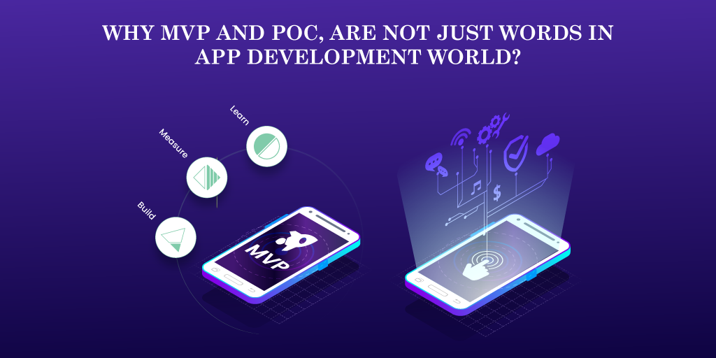 Why MVP and POC, Are Not Just Words in App Development World?