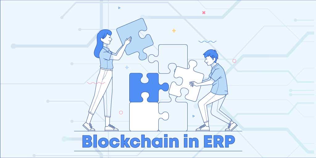 Enterprise Resource Planning (ERP) and Blockchain