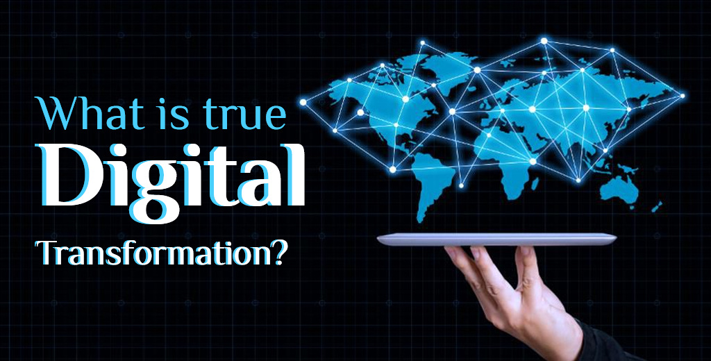 What is True Digital Transformation?